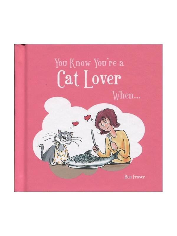 You Know You're a Cat Lover When . . .