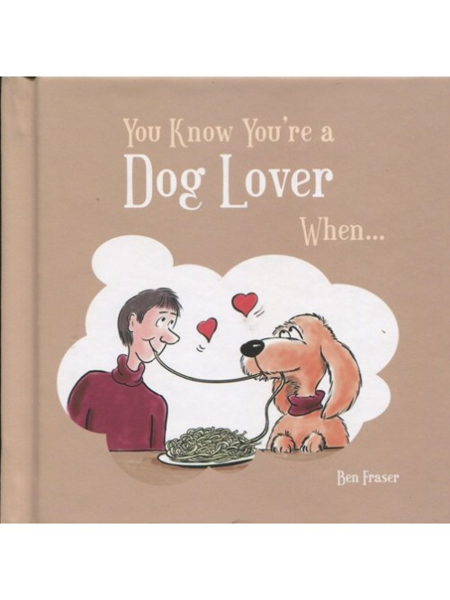 You Know ou're a Dog Lover When . . .