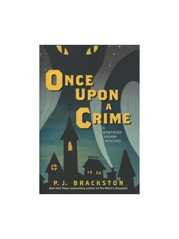 Once Upon a Crime: A Brothers Grimm Mystery