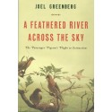 A Feathered River Across the Sky: The Passenger Pigeon's Flight to Exctinction