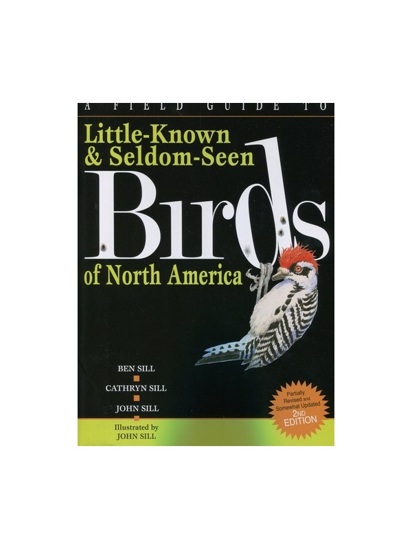 A Field Guide to Little-Known & Seldom-Seen Birds of North America