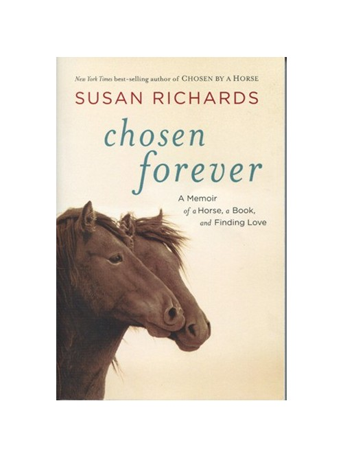Chosen Forever: A Memoir of a Horse, a Book, and Finding Love