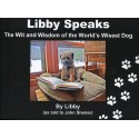 Libby Speaks: The Wit and Wisdom of the World's Wisest Dog