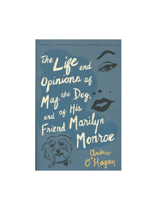 Life and Opinions of Maf the Dog and of His Friend Marilyn Monroe
