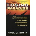 Losing Paradise: The Growing Threat to Our Animals, Our Environment, and Ourselves