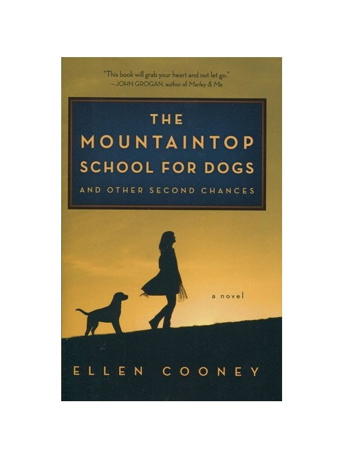 Mountaintop School for Dogs: a Novel