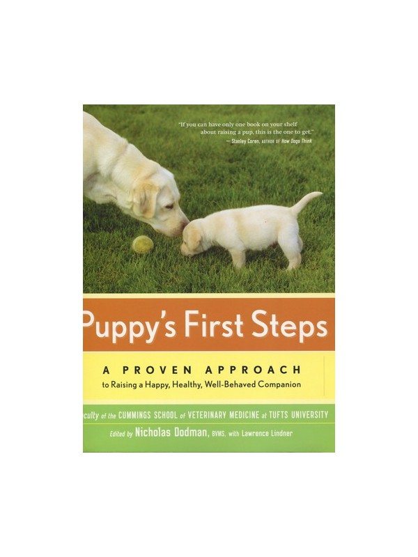 Puppy's First Steps: A Proven Approach to Raising a Happy, Healthy, Well-Behaved Companion