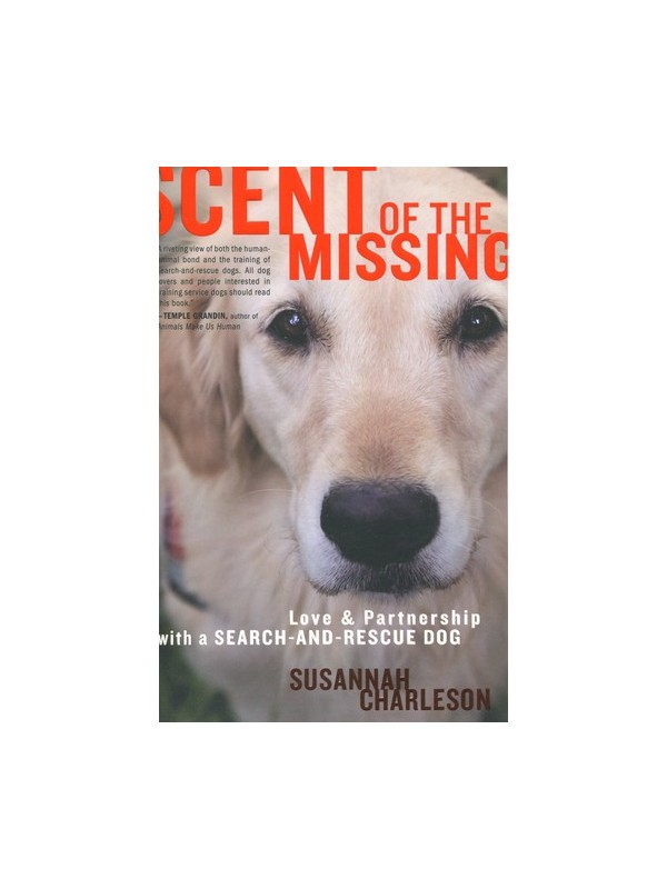 Scent of the Missing: Love and Partnership with a Seach-and-Rescue Dog