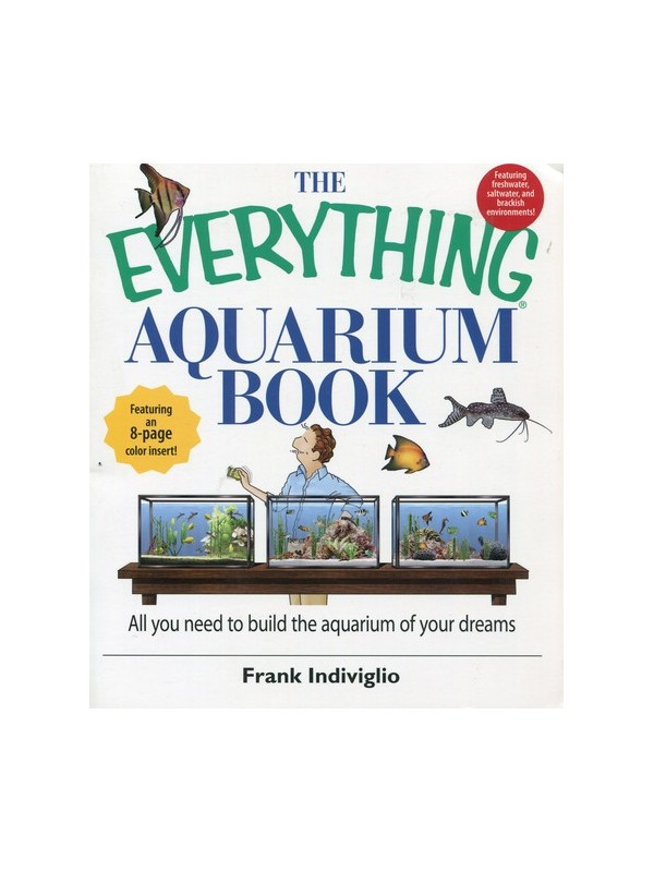 The Everything Aquarium Book: All You Need to Build the Aquarium of Your Dreams