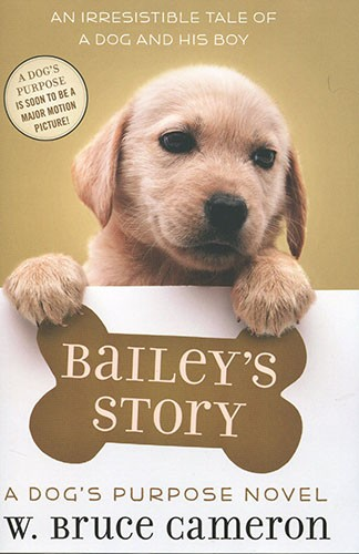 Bailey's Story (A Dog's Purpose Novel)